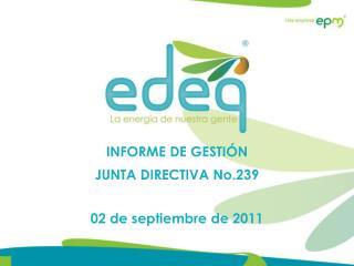 INFORME DE GESTIÓN JUNTA DIRECTIVA  No.239 02  de  septiembre  de  2011