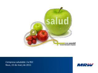 L'empresa  saludable i la RSC Reus, 22 de  març  de 2011
