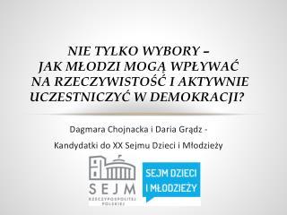 Dagmara Chojnacka i Daria  Grądz  - Kandydatki do XX Sejmu Dzieci i Młodzieży