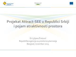 Projekat  Attract-SEE  u Republici Srbiji  i pojam atraktivnosti prostora