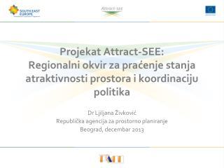 Dr Ljiljana Živković Republička  agencija za prostorno planiranje Beograd,  decembar 201 3