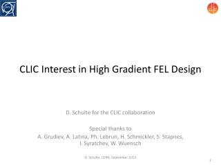 CLIC Interest in  High  Gradient FEL Design