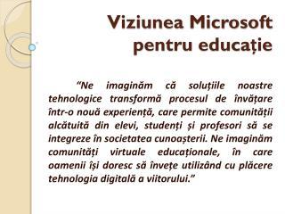 Viziunea  Microsoft  pentru educație