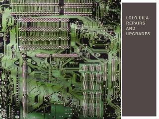 Lolo  Uila  Repairs and Upgrades