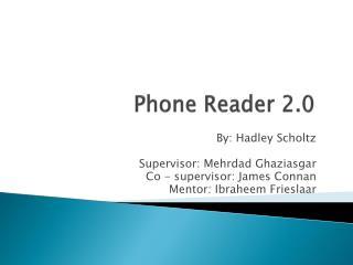 Phone Reader 2.0