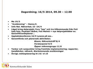 Dagordning;  16/5  2014,  09.30 – 12.00