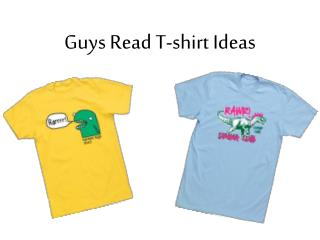 Guys Read T-shirt Ideas