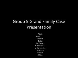 Group 5 Grand Family Case Presentation