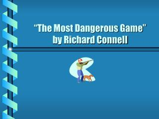 the use of literary devices in the most dangerous game by richard connell