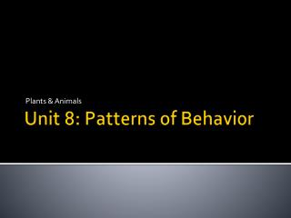 Unit 8: Patterns of Behavior