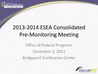 2013-2014 ESEA Consolidated Pre-Monitoring Meeting