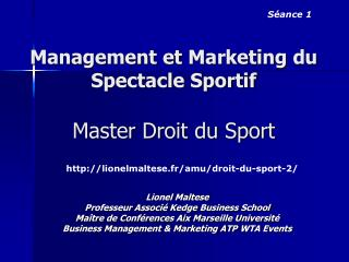 Management et  Marketing  du  Spectacle Sportif Master Droit du Sport