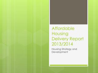Affordable  Housing  Delivery Report  2013/2014
