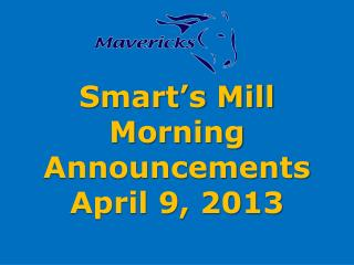 Smart's Mill Morning Announcements April 9, 2013