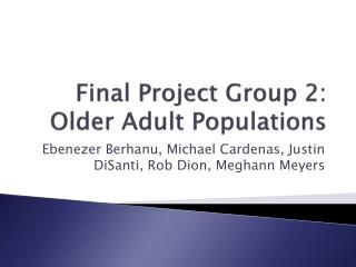 Final Project Group 2: Older Adult Populations