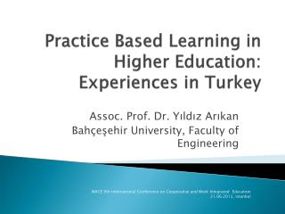 Practice Based Learning  in Higher Education: Experiences in Turkey