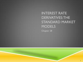 Interest Rate Derivatives: The Standard Market Models
