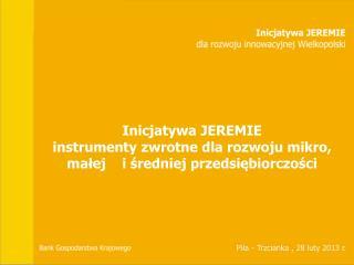 Inicjatywa JEREMIE i nstrumenty zwrotne dla rozwoju mikro, małej    i średniej przedsiębiorczości