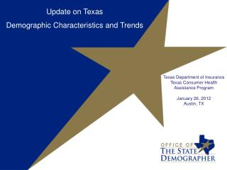 Update on Texas  Demographic Characteristics and Trends