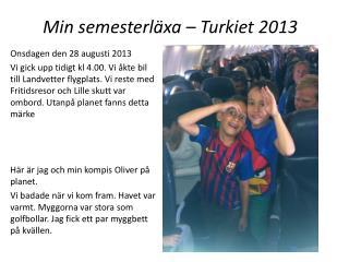 Min semesterläxa – Turkiet 2013