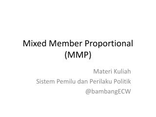 Mixed Member Proportional (MMP)