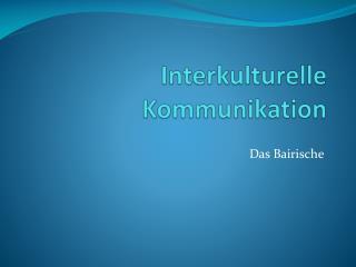 Interkulturelle  Kommunikation
