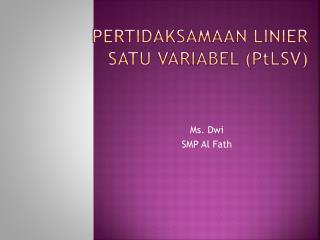 Pertidaksamaan  linier  satu variabel  ( P t lsv )