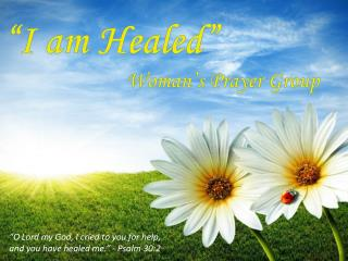 """I am Healed"" Woman's Prayer Group"
