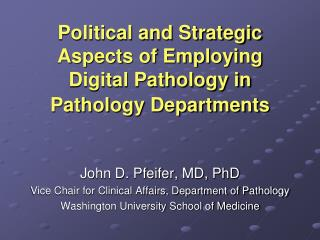 Political and Strategic Aspects of Employing Digital Pathology in Pathology Departments