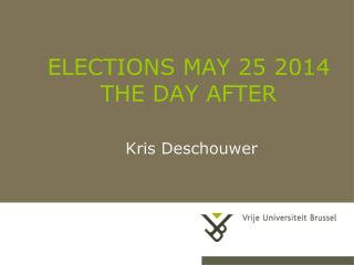 ELECTIONS MAY 25 2014 THE DAY AFTER