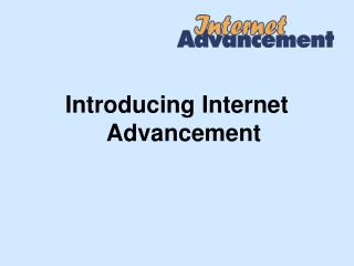 Introducing Internet Advancement