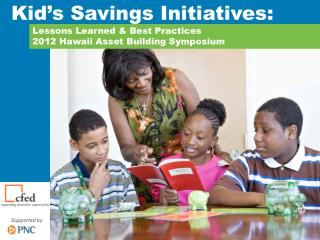 Lessons Learned & Best Practices 2012 Hawaii Asset Building Symposium