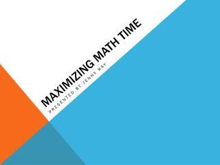Maximizing math time