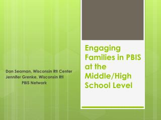 Engaging Families in PBIS at the Middle/High School Level