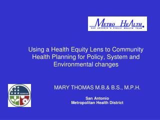 MARY THOMAS M.B.& B.S., M.P.H. San Antonio Metropolitan Health District