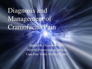 Diagnosis and Management of Craniofacial Pain