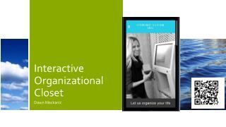 Interactive Organizational  Closet