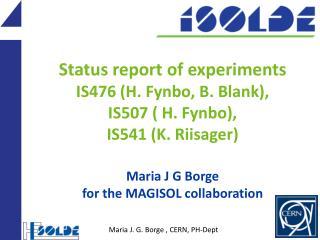 Maria J. G. Borge , CERN, PH-Dept