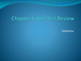 Chapter 4 Unit Test Review