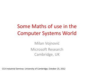 Some Maths of use in the Computer Systems World