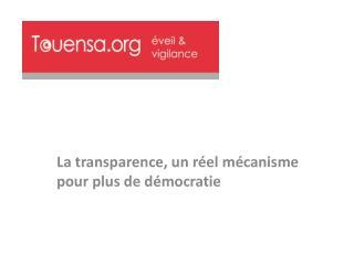 La transparence, un  réel mécanisme pour  plus de démocratie