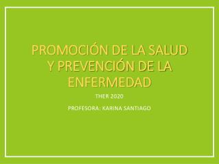 Promoción de la salud  y Prevención de la enfermedad