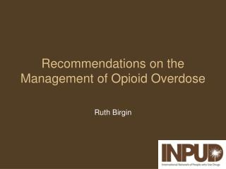 Recommendations on the Management of Opioid Overdose