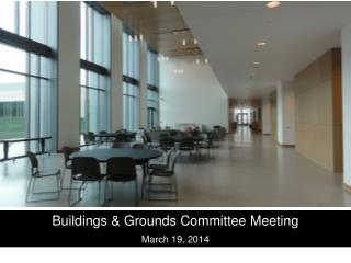 Buildings & Grounds Committee Meeting March 19, 2014