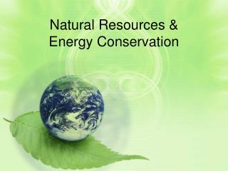 Natural Resources & Energy Conservation