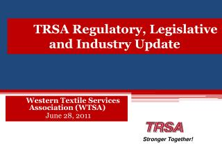 TRSA Regulatory, Legislative and Industry Update