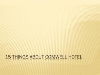 15 things about  Comwell Hotel