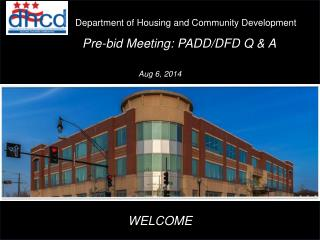 Pre-bid Meeting:  PADD/DFD  Q & A