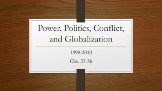 Power, Politics, Conflict, and Globalization