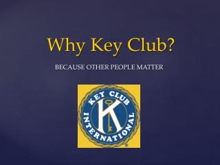 Why Key Club?